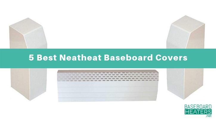 5 Best Neatheat Baseboard Covers